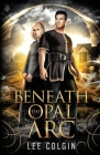 Beneath the Opal Arc Cover Image