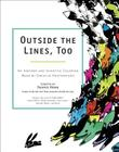 Outside the Lines, Too: An Inspired and Inventive Coloring Book by Creative Masterminds Cover Image
