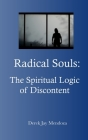 Radical Souls: The Spiritual Logic of Discontent Cover Image
