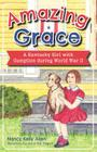 Amazing Grace: A Kentucky Girl with Gumption During World War II Cover Image