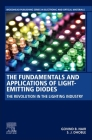 The Fundamentals and Applications of Light-Emitting Diodes: The Revolution in the Lighting Industry Cover Image
