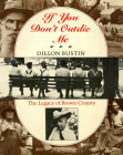 If You Don't Outdie Me: The Legacy of Brown County Cover Image