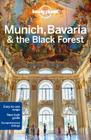 Lonely Planet Munich, Bavaria & the Black Forest (Regional Guide) Cover Image