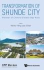 Transformation of Shunde City: Pioneer of China's Greater Bay Area Cover Image
