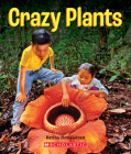 Crazy Plants (A True Book: Incredible Plants!) Cover Image
