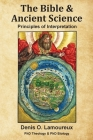 The Bible & Ancient Science: Principles of Interpretation Cover Image