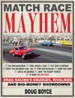 Match Race Mayhem: Drag Racing's Grudges, Rivalries and Big-Money Showdowns Cover Image