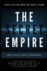The Secret Empire: The Hidden Truth Behind the Power Elite and the Knights of the New World Order Cover Image