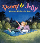 Penny & Jelly: Slumber Under the Stars Cover Image