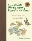 The Complete Watercolorist's Essential Notebook: A treasury of watercolor secrets discovered through decades of painting and expe rimentation Cover Image