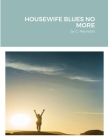 Housewife Blues No More Cover Image