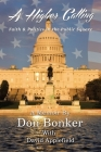 A Higher Calling: Faith and Politics in the Public Square Cover Image