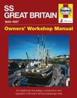SS Great Britain 1843-1937: An Insight into the Design, Construction and Operation of Brunel's Famous Passenger Ship (Owners' Workshop Manual) Cover Image