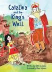 Catalina and the King's Wall Cover Image
