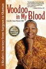 Voodoo in My Blood: A Healer's Journey from Surgeon to Shaman Cover Image