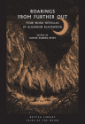 Roarings from Further Out: Four Weird Novellas by Algernon Blackwood (Tales of the Weird) Cover Image