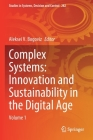 Complex Systems: Innovation and Sustainability in the Digital Age: Volume 1 (Studies in Systems #282) Cover Image