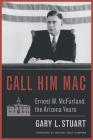 Call Him Mac: Ernest W. McFarland, the Arizona Years Cover Image
