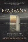 Fearvana: The Revolutionary Science of How to Turn Fear Into Health, Wealth and Happiness Cover Image