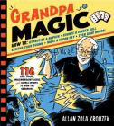Grandpa Magic: 116 Easy Tricks, Amazing Brainteasers, and Simple Stunts to Wow the Grandkids Cover Image