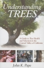 Understanding Trees: A Guide to Tree Health and Selection in the Central Valley of California Cover Image