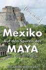 Mexiko - Auf den Spuren der Maya: Eine Covid-19-Reise Cover Image