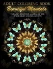 Adult Coloring Book Beautiful Mandala: The Most Beautiful Mandalas for Stress Relief and Relaxation: Suitable for Beginners and Experts Cover Image