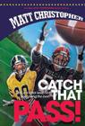 Catch That Pass (New Matt Christopher Sports Library (Library)) Cover Image