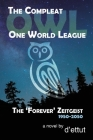The Compleat OWL: One World League: The 'Forever' Zeitgeist 1950-2050 Cover Image