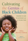 Cultivating the Genius of Black Children: Strategies to Close the Achievement Gap in the Early Years Cover Image