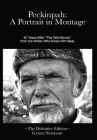Peckinpah: A Portrait in Montage: The Definitive Edition Cover Image