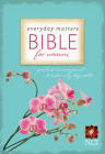 Everyday Matters Bible for Women-NLT: Practical Encouragement to Make Every Day Matter Cover Image