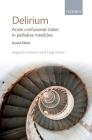 Delirium: Acute Confusional States in Palliative Medicine Cover Image