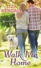 Walk Me Home: A Silverlake Ranch Novel Cover Image