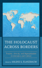 The Holocaust Across Borders: Trauma, Atrocity, and Representation in Literature and Culture (Lexington Studies in Jewish Literature) Cover Image