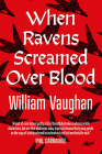 When Ravens Screamed Over Blood Cover Image