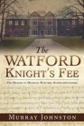 The Watford Knight's Fee: The Medieval Manors of Watford, Northamptonshire. Cover Image