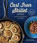 The Cast Iron Skillet Cookbook, 2nd Edition: Recipes for the Best Pan in Your Kitchen Cover Image