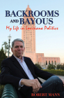 Backrooms and Bayous: My Life in Louisiana Politics Cover Image