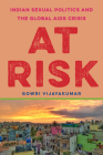 At Risk: Indian Sexual Politics and the Global AIDS Crisis Cover Image