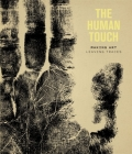 The Human Touch: Making Art, Leaving Traces Cover Image