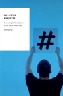 The Citizen Marketer: Promoting Political Opinion in the Social Media Age (Oxford Studies in Digital Politics) Cover Image