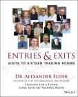 Entries and Exits: Visits to Sixteen Trading Rooms (Wiley Trading #228) Cover Image