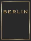 Berlin: Gold and Black Decorative Book - Perfect for Coffee Tables, End Tables, Bookshelves, Interior Design & Home Staging Ad Cover Image