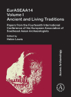 Euraseaa14 Volume I: Ancient and Living Traditions: Papers from the Fourteenth International Conference of the European Association of Southeast Asian Cover Image