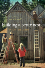 Building a Better Nest: Living Lightly at Home and in the World Cover Image