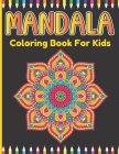 Mandala Coloring Book For Kids: Easy And Simple Lots Of Mandalas Coloring Book For Kids Age Above 5. Cover Image