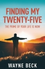Finding My Twenty-Five: The Prime of Your Life Is Now Cover Image