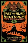 Past the Glad and Sunlit Season: Poems for Halloween Cover Image