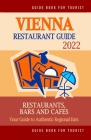 Vienna Restaurant Guide 2022: Your Guide to Authentic Regional Eats in Vienna, Austria (Restaurant Guide 2022) Cover Image